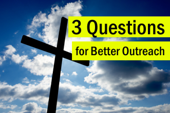 View article 3 Simple Questions For Better Church Outreach