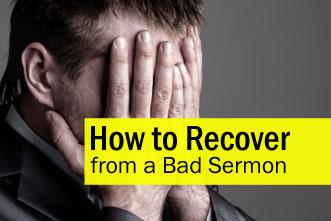 View article How To Recover From A Bad Sermon