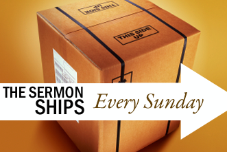 View article The Sermon Ships Every Sunday