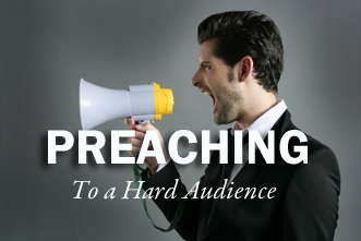 View article 6 Tips For Preaching To A Hard Audience