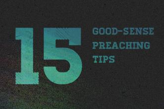 View article 15 Good-Sense Preaching Tips