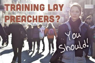 View article Are You Training Lay Preachers? You Should!