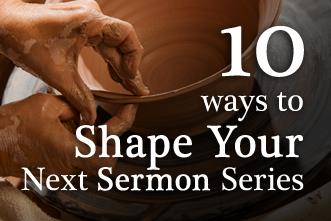 View article Ten Strategic Insights Into Shaping Your Next Sermon Series