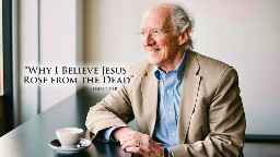 View article John Piper: 8 Reasons Why I Believe Jesus Rose From The Dead