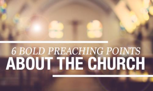 View article Why The Church? Six Bold Preaching Points