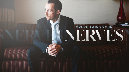View article 5 Ways To Overcome Nerves Before You Preach