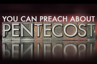 View article You Can Preach About Pentecost Then, But What About Pentecost Now?