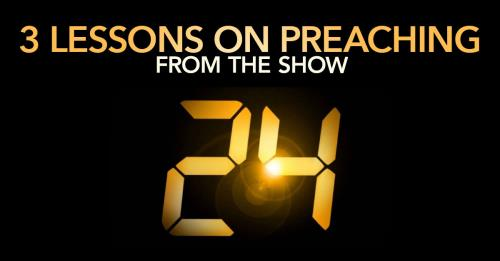 View article 3 Lessons On Preaching From The Show 24