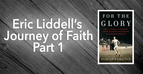 View article Running The Race With God Beside Me: Eric Liddell's Journey Of Faith - Part 1