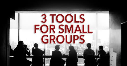 View article 3 Tools Small Group Leaders Need To Succeed