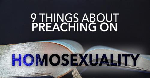 View article 9 Things I Learned From Preaching About Homosexuality