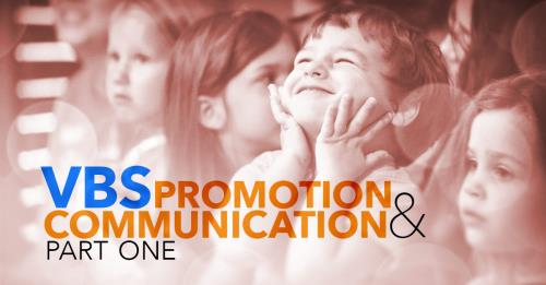 View article Vacation Bible School Promotion And Communication, Part One