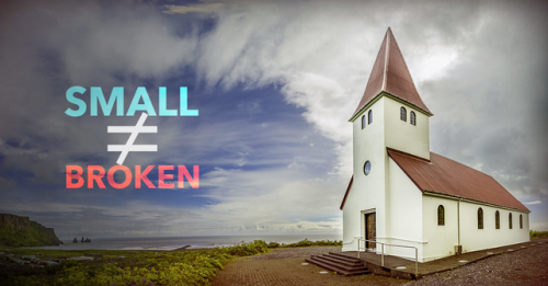 View article Small ≠ Broken: 5 Steps To Greatness In A Small Church