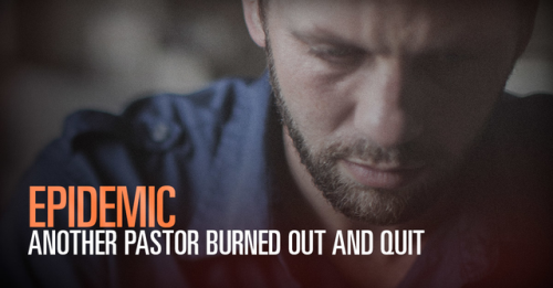View article Epidemic: Another Pastor Burned Out And Quit Last Sunday