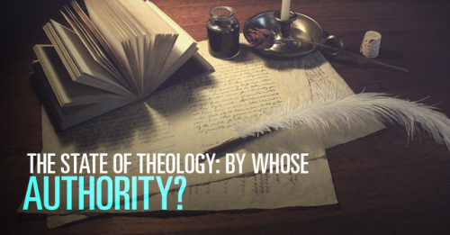 View article The State Of Theology: By Whose Authority?