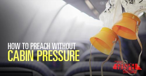 View article How To Preach Without Cabin Pressure