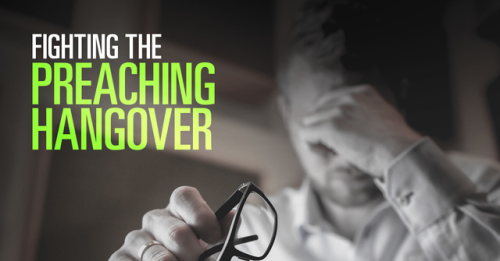 View article How Does A Pastor Fight Through The Preaching Hangover