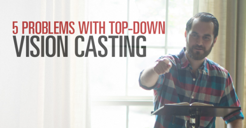 View article 5 Problems With Top-Down Vision Casting And A New Testament Alternative