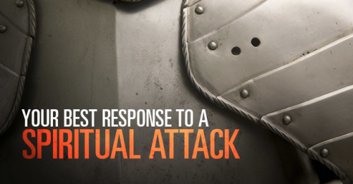 View article Your Best Response To A Spiritual Attack
