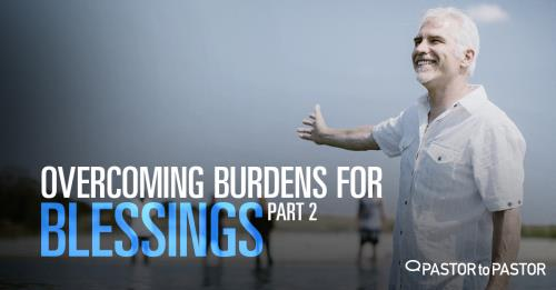 View article Being A Pastor: Blessing Or Burden? Part 2