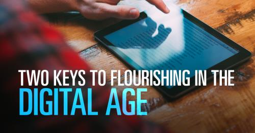 View article Two Keys To Flourishing In The Digital Age