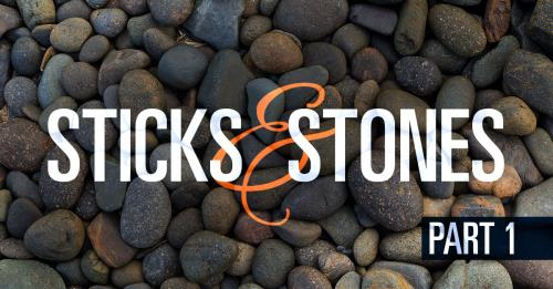 View article Sticks And Stones - Part 1