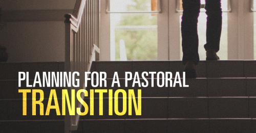 View article Pastoral Transition: Setting Your Church Up For Ministry Success After You're Gone