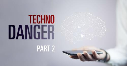 View article Techno-Danger Part 2