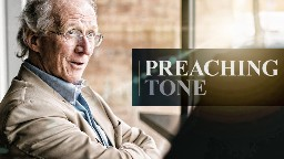 View article Piper: What's The Best Tone For Your Preaching?