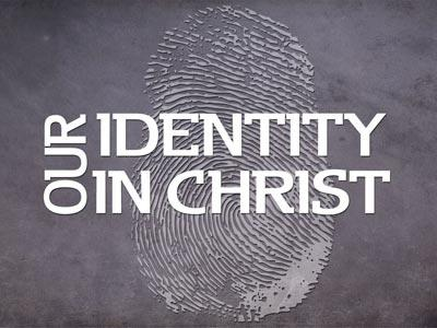 media Our  Identity In  Christ