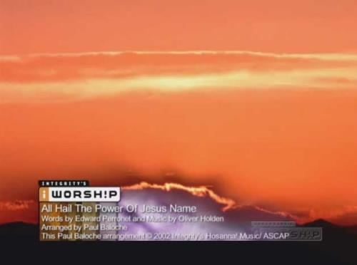 view the Worship Music Video All Hail The Power Of Jesus Name
