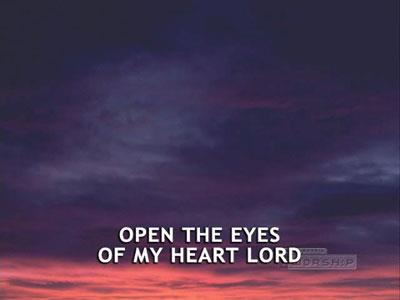 media Open The Eyes Of My Heart Lord