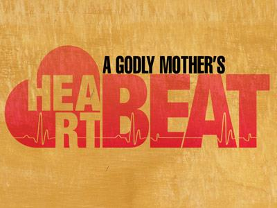 media A Godly Mothers Heartbeat