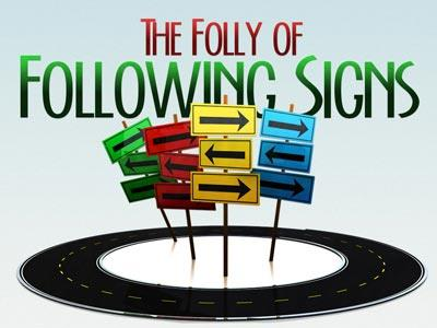 media The Folly Of Following Signs