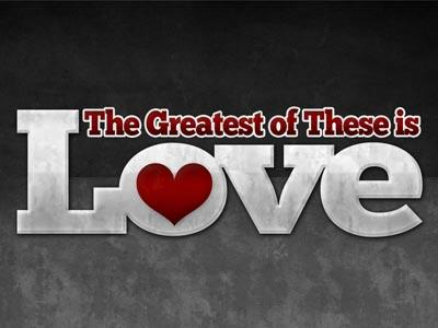 media The Greatest Of These Is Love