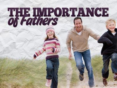 media The Importance Of Fathers