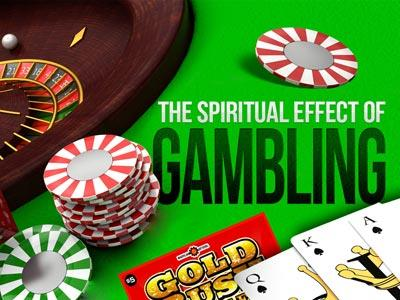 media The Spiritual Effect Of Gambling