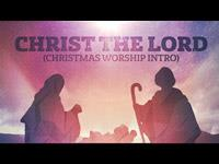 media Christ The Lord Worship Intro