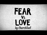 media Fear Vs Love