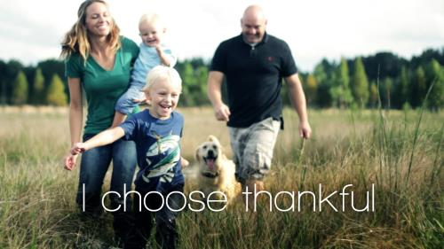 view the Video Illustration I Choose Thankful