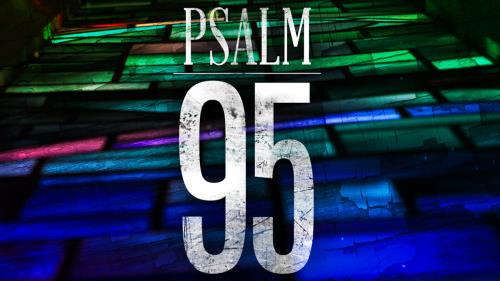 media 95: A Psalm Of Praise Worship Intro