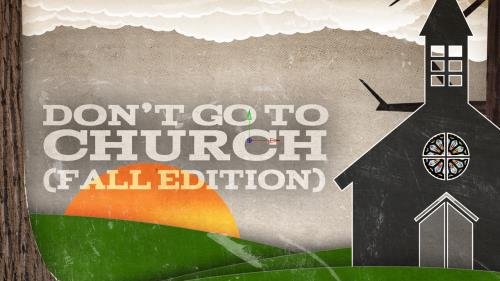 media Don't Go To Church (Fall Edition)