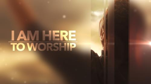 media I Am Here To Worship Worship Intro