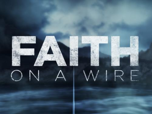 view the Video Illustration Faith On A Wire