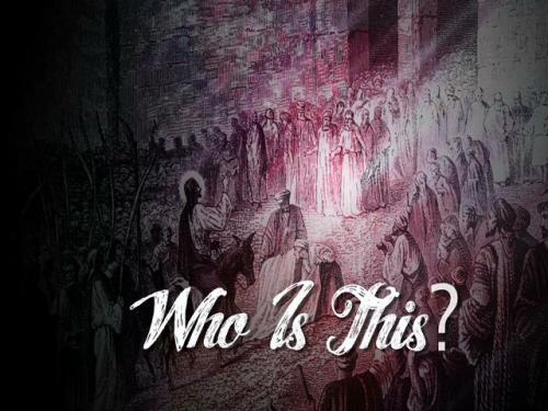 media Palm Sunday: Who Is This