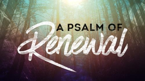 media A Psalm Of Renewal