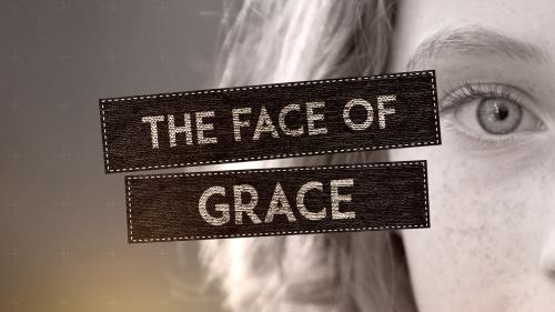 "view the Video Illustration ""The Face Of Grace"""