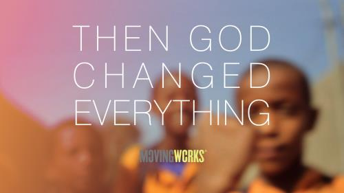 media Then God Changed Everything