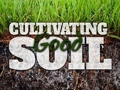 media Cultivating  Good  Soil