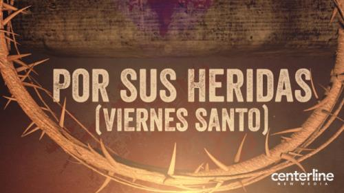 view the Video Illustration Por Sus Heridas (Viernes Santo)